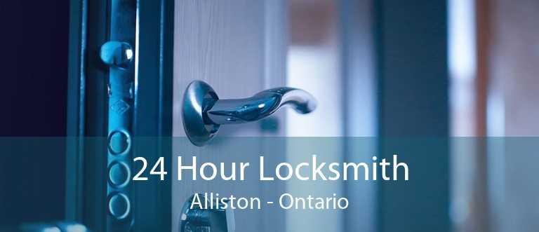 24 Hour Locksmith Alliston - Ontario