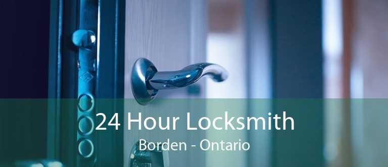 24 Hour Locksmith Borden - Ontario