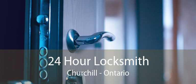24 Hour Locksmith Churchill - Ontario