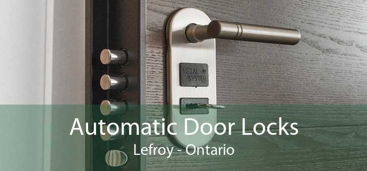 Automatic Door Locks Lefroy - Ontario