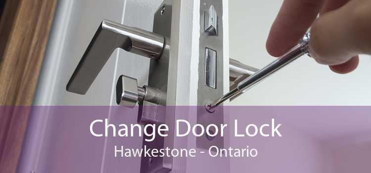 Change Door Lock Hawkestone - Ontario