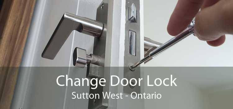 Change Door Lock Sutton West - Ontario