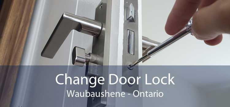 Change Door Lock Waubaushene - Ontario