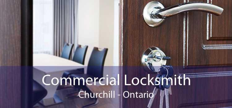 Commercial Locksmith Churchill - Ontario