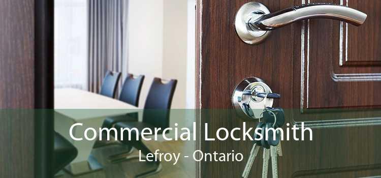 Commercial Locksmith Lefroy - Ontario