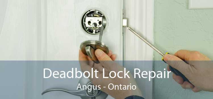 Deadbolt Lock Repair Angus - Ontario