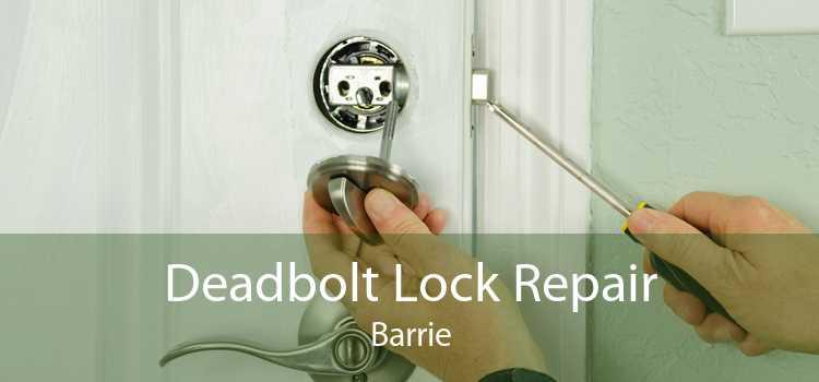 Deadbolt Lock Repair Barrie