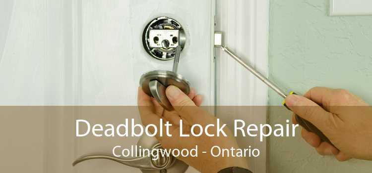 Deadbolt Lock Repair Collingwood - Ontario