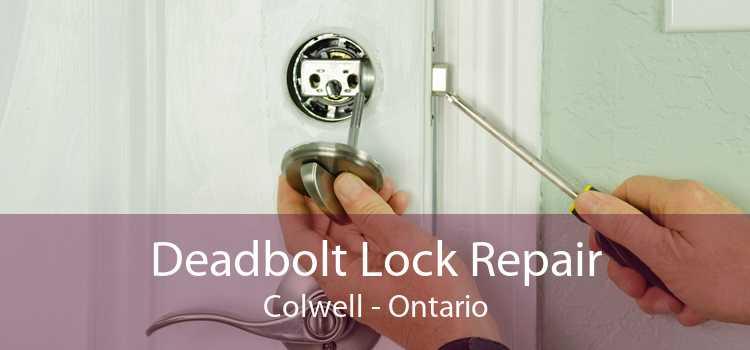Deadbolt Lock Repair Colwell - Ontario