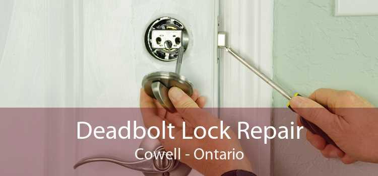 Deadbolt Lock Repair Cowell - Ontario