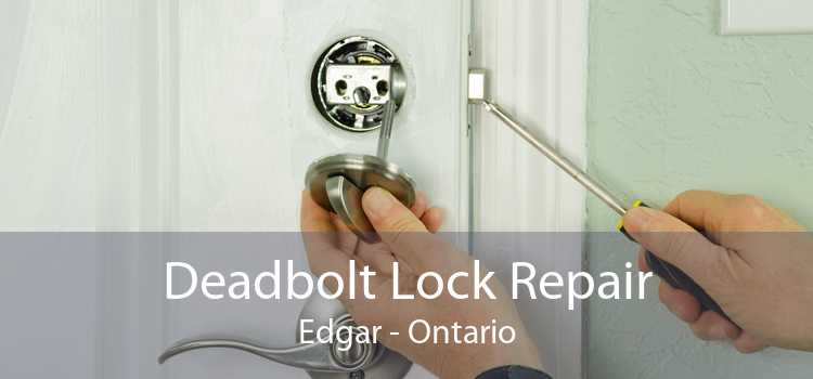 Deadbolt Lock Repair Edgar - Ontario
