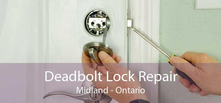 Deadbolt Lock Repair Midland - Ontario