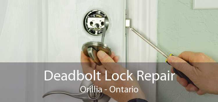 Deadbolt Lock Repair Orillia - Ontario