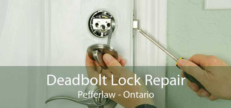 Deadbolt Lock Repair Pefferlaw - Ontario