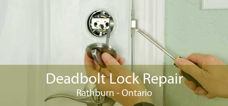 Deadbolt Lock Repair Rathburn - Ontario