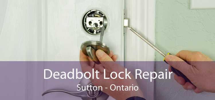 Deadbolt Lock Repair Sutton - Ontario