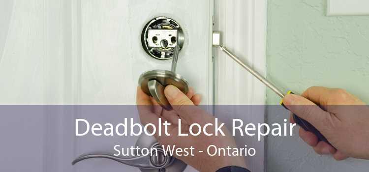 Deadbolt Lock Repair Sutton West - Ontario