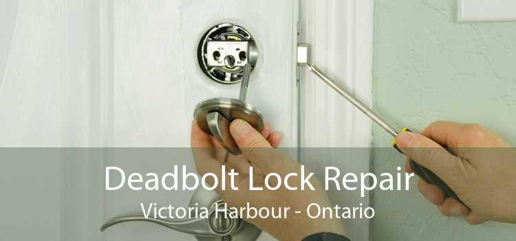 Deadbolt Lock Repair Victoria Harbour - Ontario