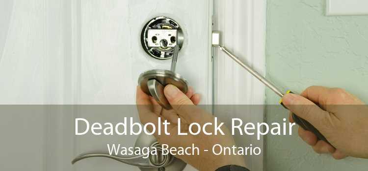 Deadbolt Lock Repair Wasaga Beach - Ontario