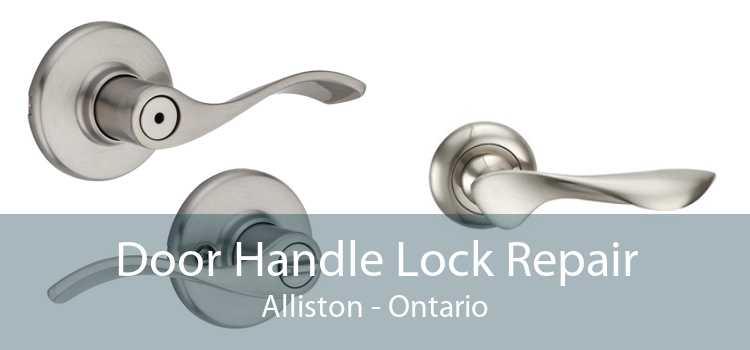 Door Handle Lock Repair Alliston - Ontario