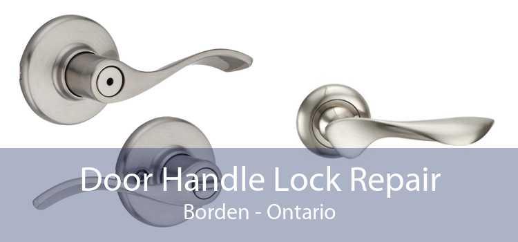 Door Handle Lock Repair Borden - Ontario