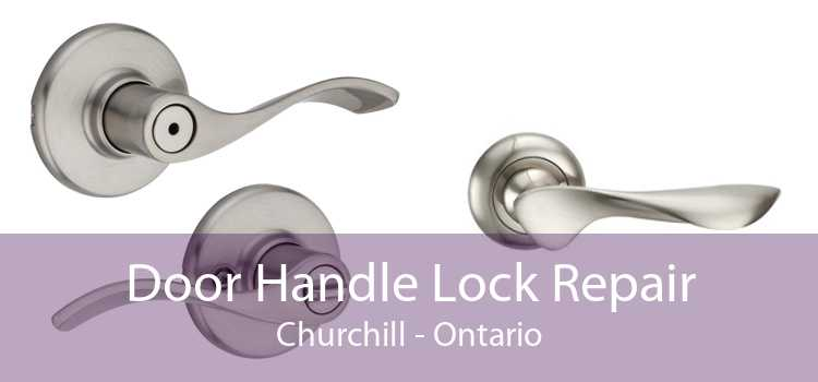 Door Handle Lock Repair Churchill - Ontario