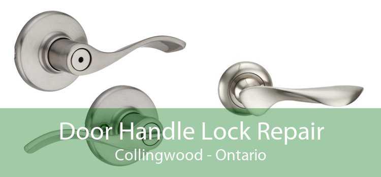 Door Handle Lock Repair Collingwood - Ontario