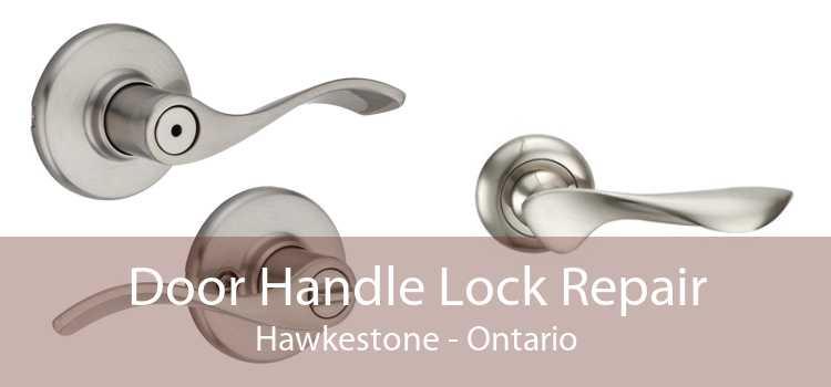 Door Handle Lock Repair Hawkestone - Ontario
