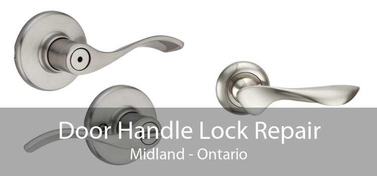 Door Handle Lock Repair Midland - Ontario