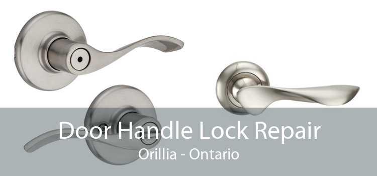Door Handle Lock Repair Orillia - Ontario