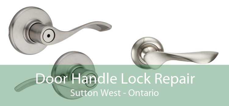 Door Handle Lock Repair Sutton West - Ontario
