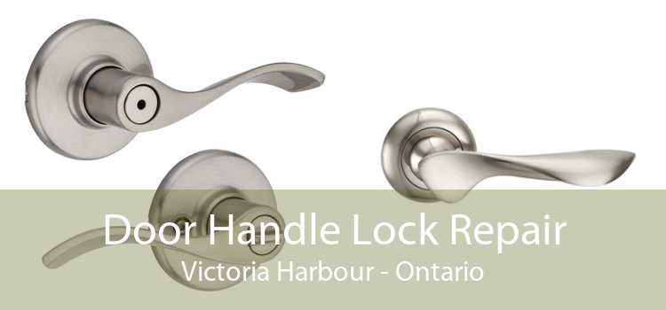 Door Handle Lock Repair Victoria Harbour - Ontario
