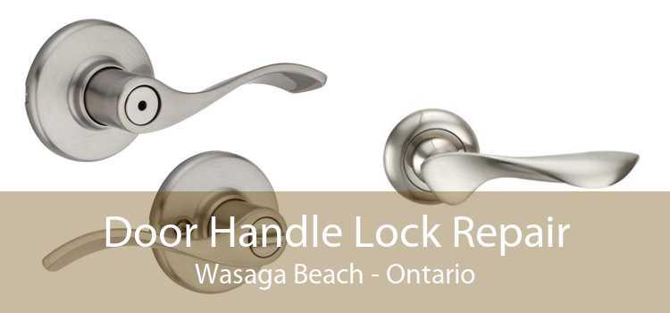 Door Handle Lock Repair Wasaga Beach - Ontario