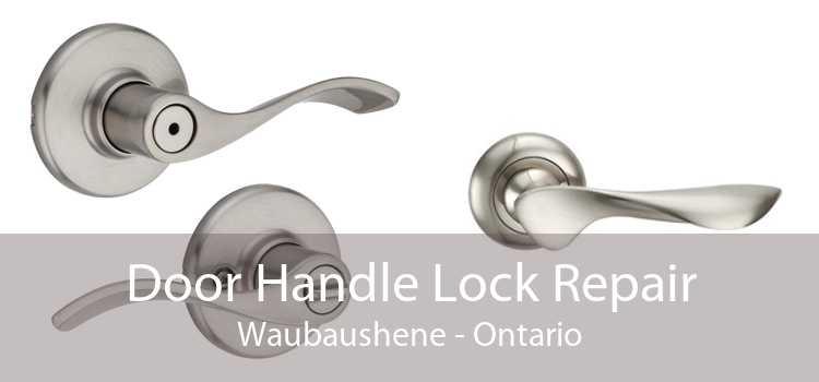 Door Handle Lock Repair Waubaushene - Ontario