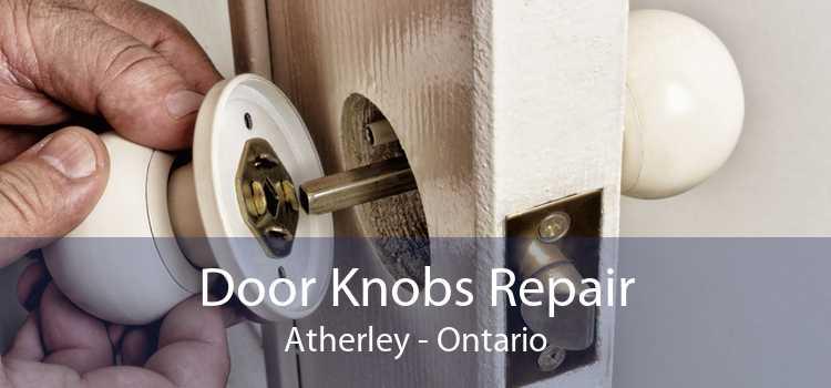 Door Knobs Repair Atherley - Ontario