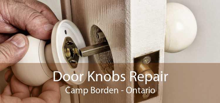Door Knobs Repair Camp Borden - Ontario