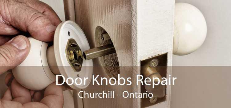Door Knobs Repair Churchill - Ontario