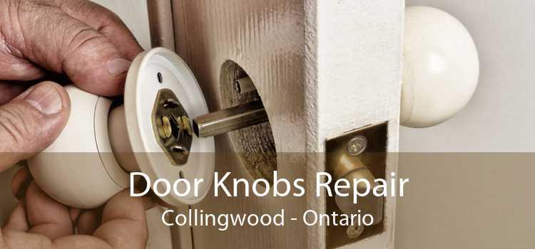 Door Knobs Repair Collingwood - Ontario