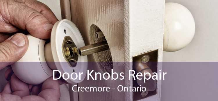 Door Knobs Repair Creemore - Ontario