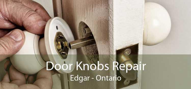 Door Knobs Repair Edgar - Ontario