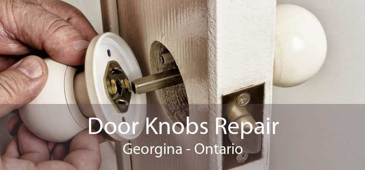 Door Knobs Repair Georgina - Ontario