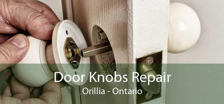 Door Knobs Repair Orillia - Ontario