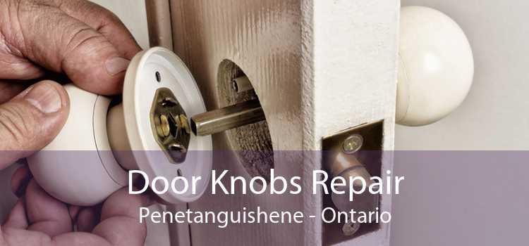 Door Knobs Repair Penetanguishene - Ontario