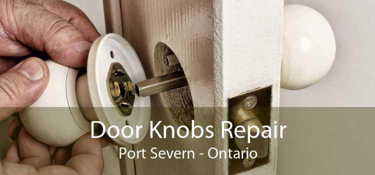 Door Knobs Repair Port Severn - Ontario