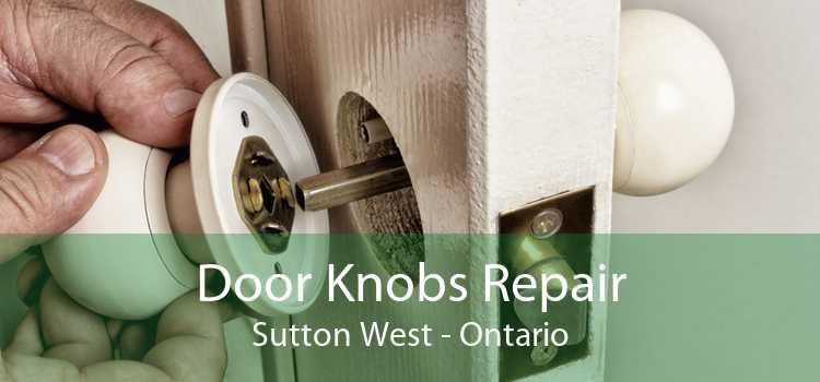 Door Knobs Repair Sutton West - Ontario