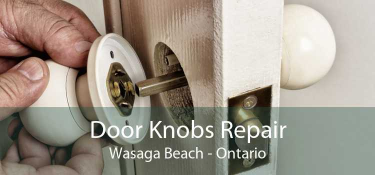 Door Knobs Repair Wasaga Beach - Ontario