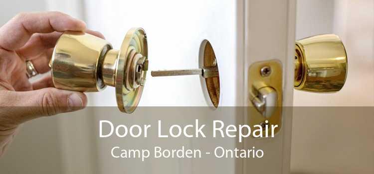 Door Lock Repair Camp Borden - Ontario