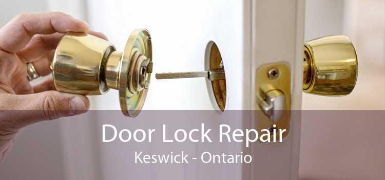 Door Lock Repair Keswick - Ontario