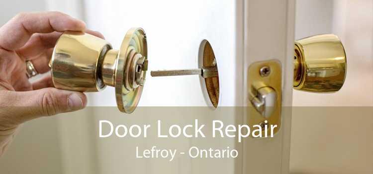 Door Lock Repair Lefroy - Ontario