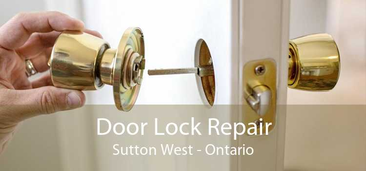 Door Lock Repair Sutton West - Ontario